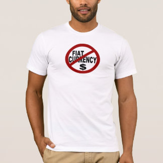 NO FIAT CURRENCY T-Shirt