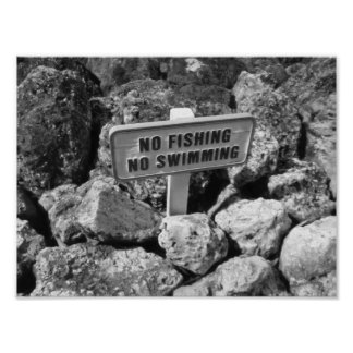 No Fishing No Swimming Rocks Black And White Photo Poster