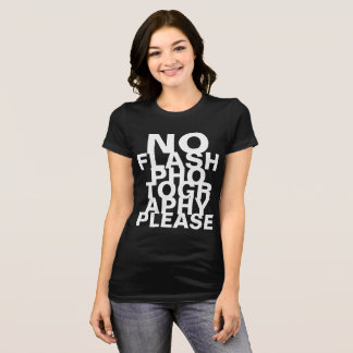 No Flash Photography Please T-Shirt