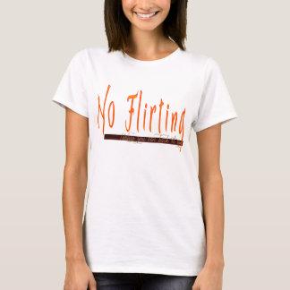No Flirting T-Shirt