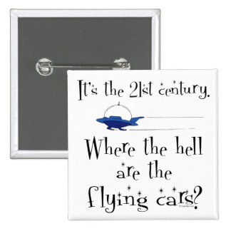 No Flying Cars? 15 Cm Square Badge