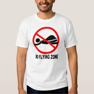 NO FLYING ZONE SHIRTS