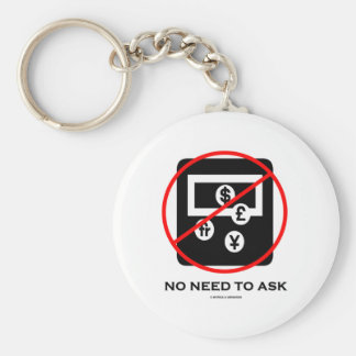 No Foreign Currency Exchange No Need To Ask Sign Basic Round Button Key Ring