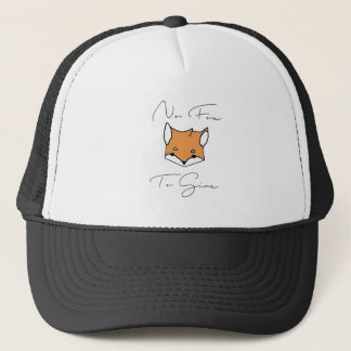 No Fox To Give Trucker Hat