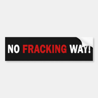 NO FRACKING WAY! Bumper Sticker (black)