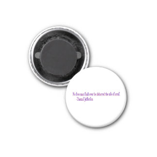 No free man shall ever be debarred.. 3 cm round magnet