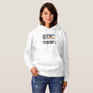No Freedom Until We are Equal - - LGBTQ Rights - . Hoodie