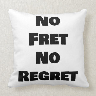 No Fret, No Regret Pillow