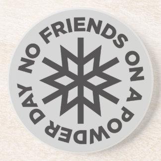 No Friends on a Powder Day Coaster