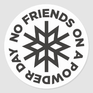 No Friends on a Powder Day Sticker