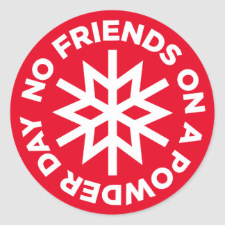 No Friends on a Powder Day Sticker (white graphic)