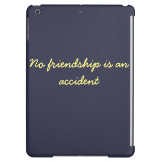no friendship is an accident tablet case