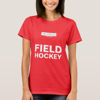 No Frills Field Hockey T-Shirt