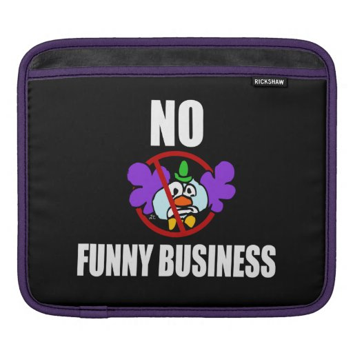 No Funny Business Sleeve For iPads