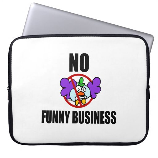 No Funny Business Laptop Sleeve