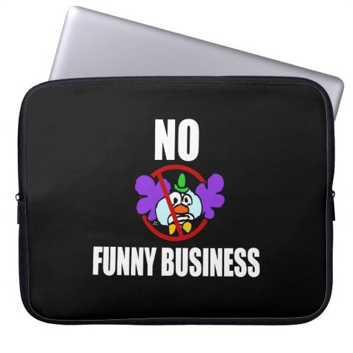 No Funny Business Laptop Computer Sleeves