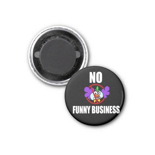 No Funny Business Fridge Magnets