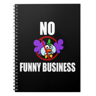 No Funny Business Spiral Notebook