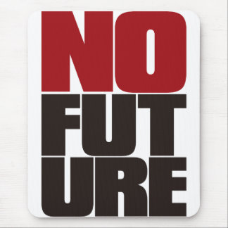 NO_FUTURE MOUSE PAD