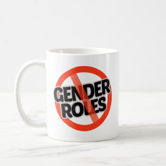 No Gender Roles - -  Coffee Mug