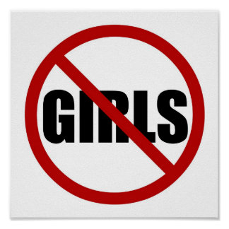 No Girls Allowed Sign Typography Poster