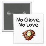 No Glove, No Love Buttons