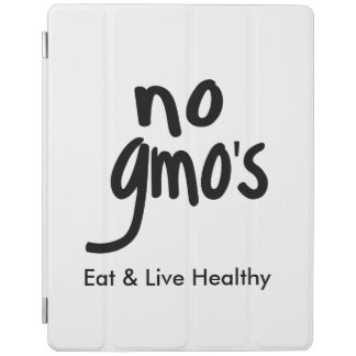 """""""No GMO's Eat Live Healthy Black Text Promotion iPad Cover"""