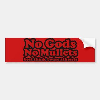 No Gods. No Mullets. Car Bumper Sticker