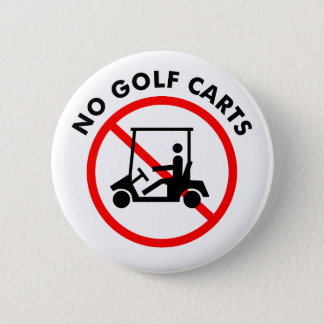 No Golf Carts Button