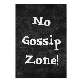 No Gossip Zone Black and White Poster