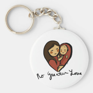 no Greater Love, Mommy and baby text Basic Round Button Key Ring