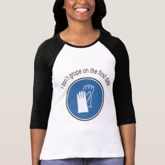 No Groping on the First Date T-shirt