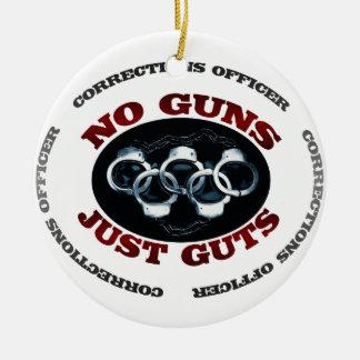 No Guns Just Guts Ceramic Ornament