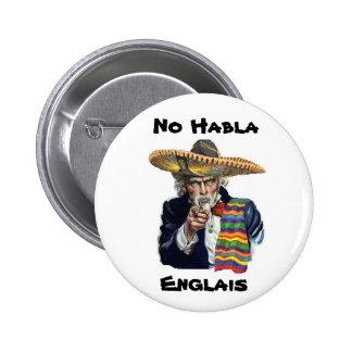 No Habla Englais Button