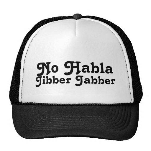 No Habla Jibber Jabber Trucker Hats