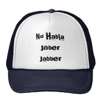 No HablaJibberJabber Hats