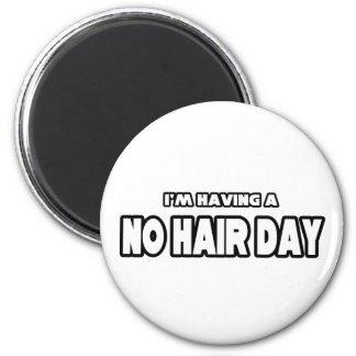 No Hair Day Fridge Magnet