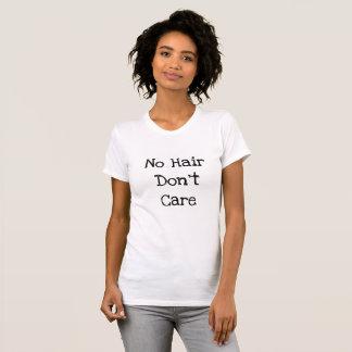 No Hair Don't Care Woman's Tshirt