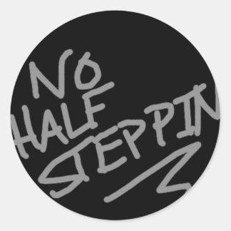No Half Steppin' Round Sticker