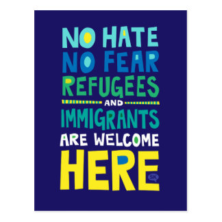 No Hate No Fear Refugees & Immigrants Welcome Here Postcard