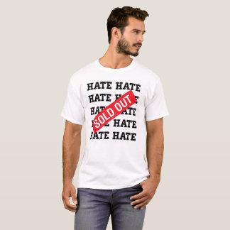 No hate. T-Shirt