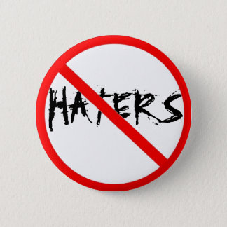 NO HATERS 6 CM ROUND BADGE