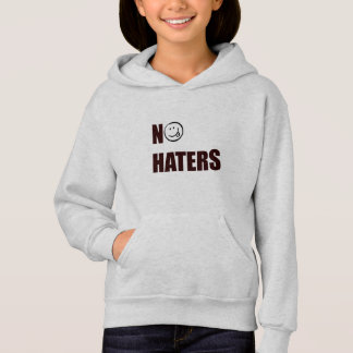 NO HATERS HOODIE FOR GIRLS