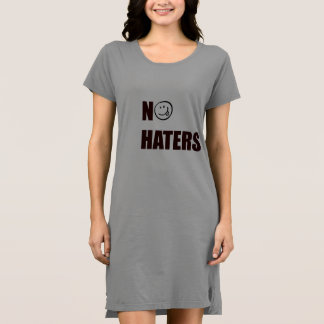 NO HATERS T-SHIRT DRESS