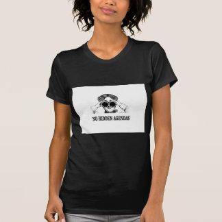 no hidden agendas T-Shirt