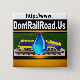 No High Speed Rail through Forest Lands 15 Cm Square Badge