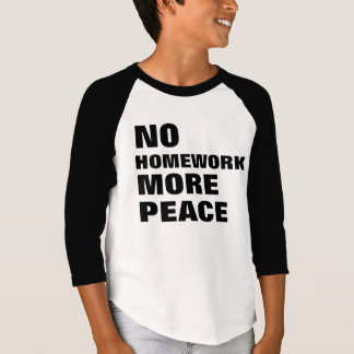 No Homework More Peace T-Shirt