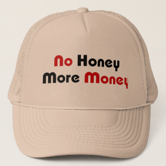 No Honey More Money Trucker Hat