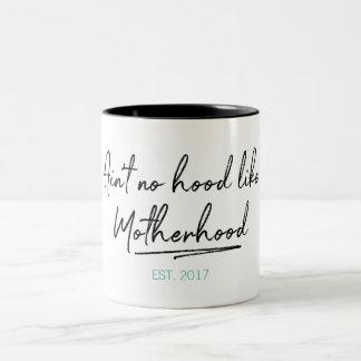 No Hood Like Motherhood Mother's Day Coffee Mug