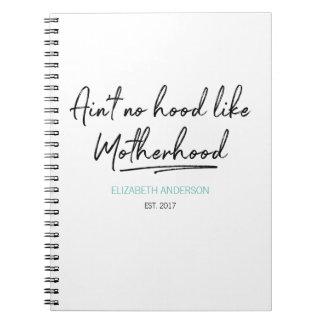 No Hood Like Motherhood Mother's Day Notebook